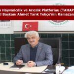 TAHAP Kastamonu İl Başkanı Ahmet Tarık Tekçe'nin Ramazan Ayı Mesajı